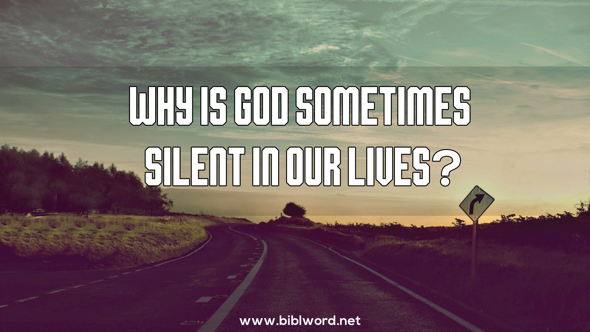 Why Is God Sometimes Silent In Our Lives? | Biblword.net