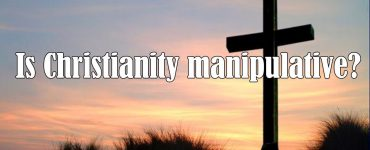 Is Christianity manipulative?