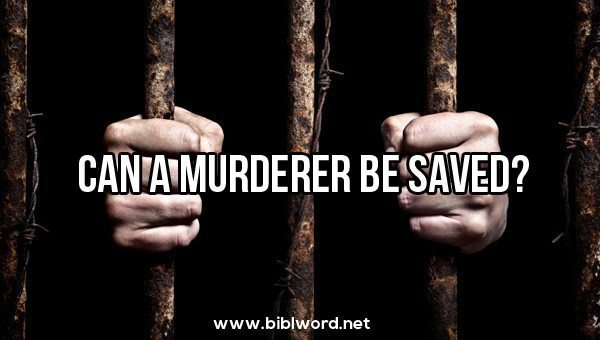 Can a murderer be saved?