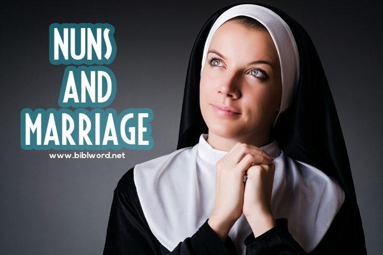 Why do nuns not get married