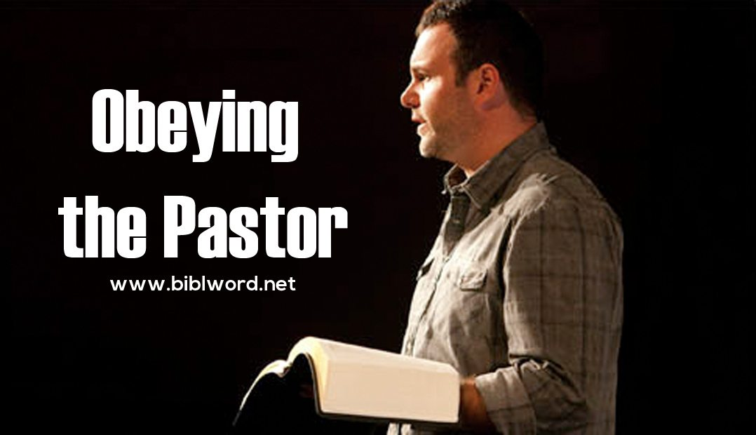 Obeying The Pastor | Biblword.net