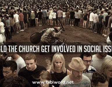 Should the Church Get Involved in Social Issues?