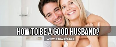 How To Be a Good Husband?