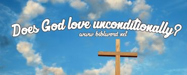 X Does God love unconditionally?